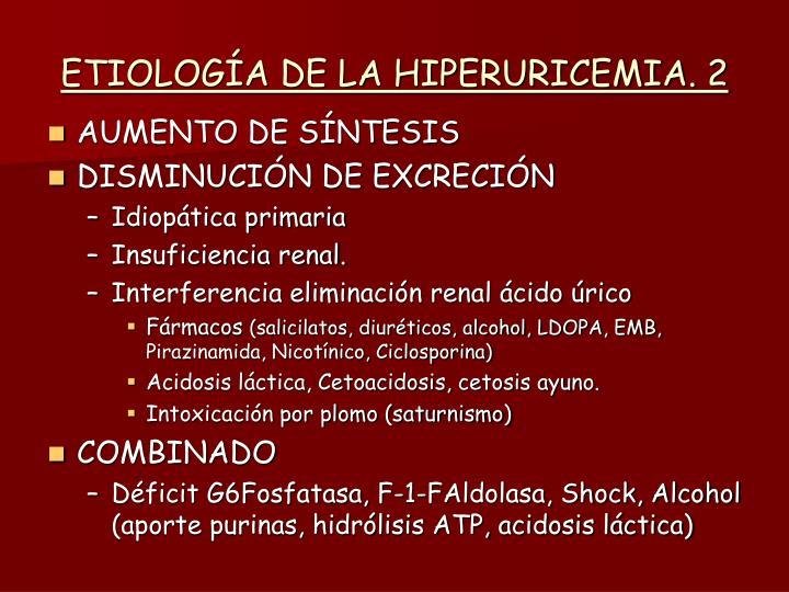 ETIOLOGÍA DE LA HIPERURICEMIA. 2