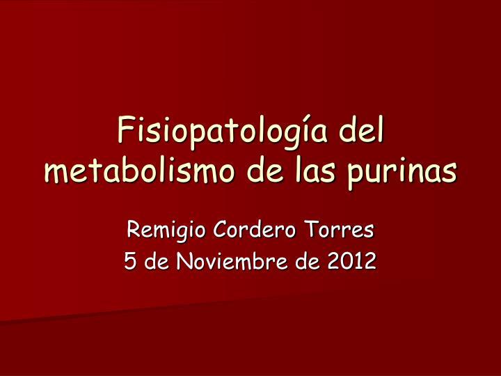Fisiopatología del metabolismo de las purinas