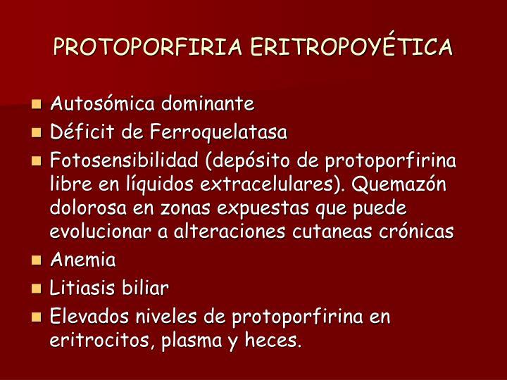 PROTOPORFIRIA ERITROPOYÉTICA