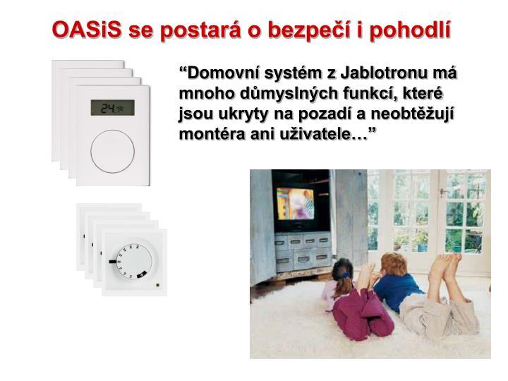 OASiS se postará o bezpečí i pohodlí