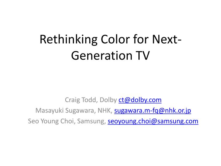 Rethinking color for next generation tv