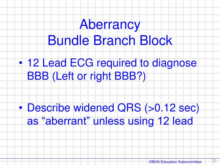 12 Lead ECG required to diagnose BBB (Left or right BBB?)