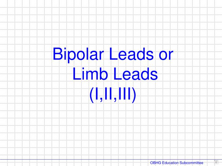 Bipolar Leads or