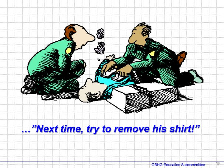 "…""Next time, try to remove his shirt!"""