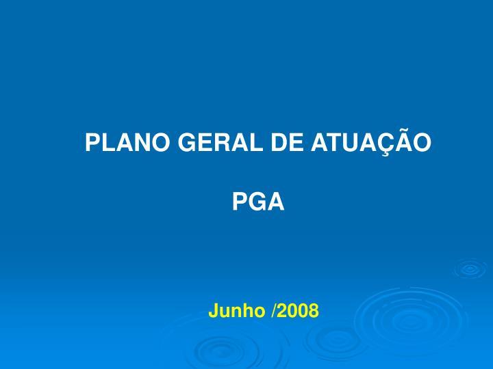 PLANO GERAL DE ATUAÇÃO