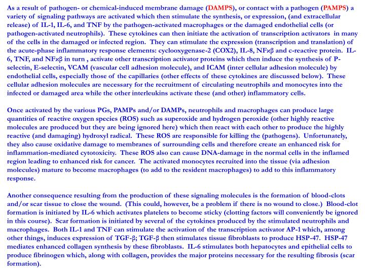 As a result of pathogen- or chemical-induced membrane damage (