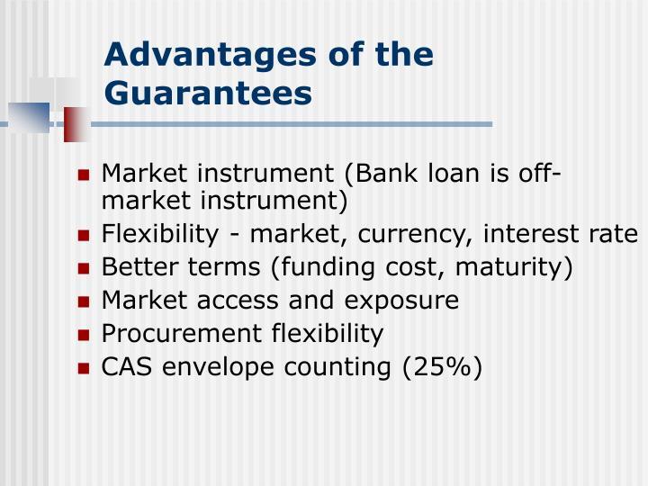 Advantages of the Guarantees