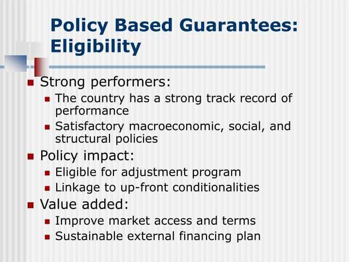 Policy Based Guarantees: Eligibility