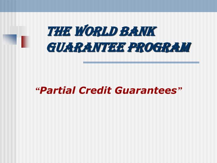 the world bank guarantee program n.