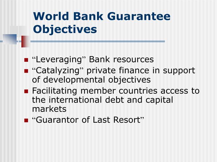 World bank guarantee objectives