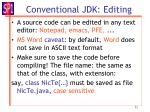 conventional jdk editing