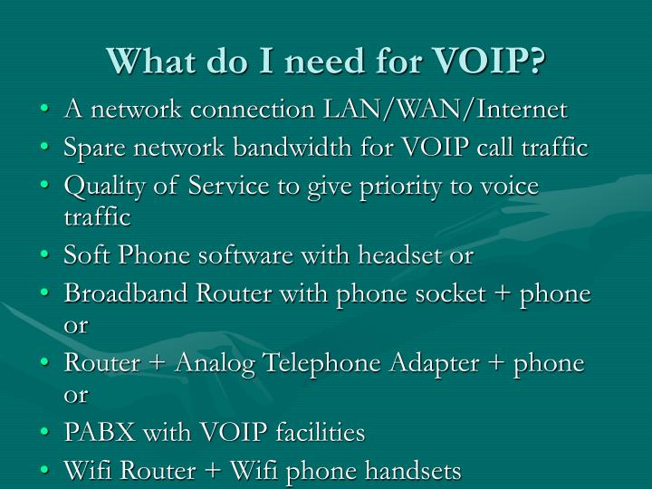What do I need for VOIP?