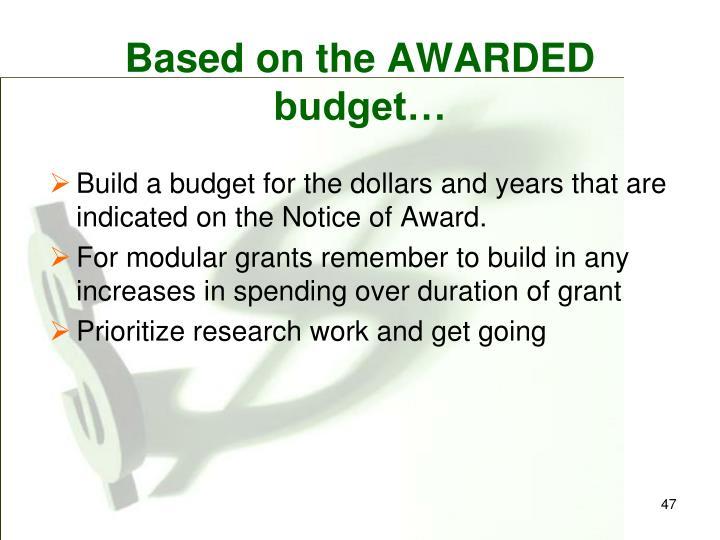 Based on the AWARDED budget…
