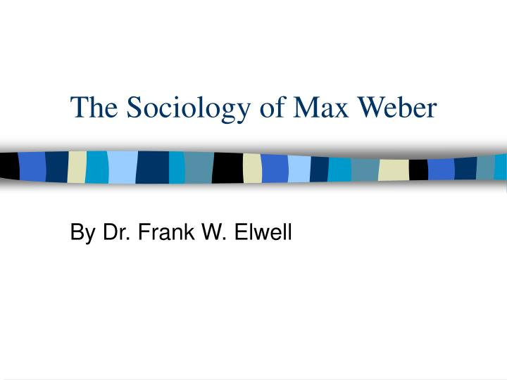 the sociology of max weber n.