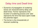 delay time and dwell time