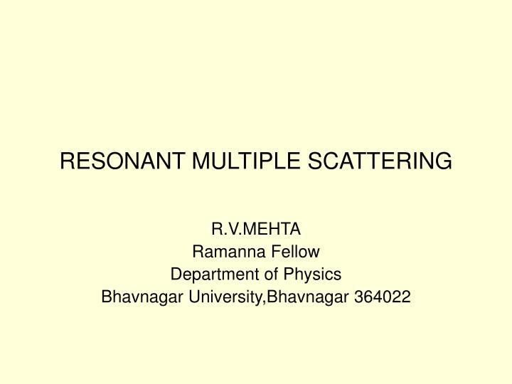 resonant multiple scattering