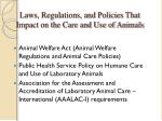 laws regulations and policies that impact on the care and use of animals