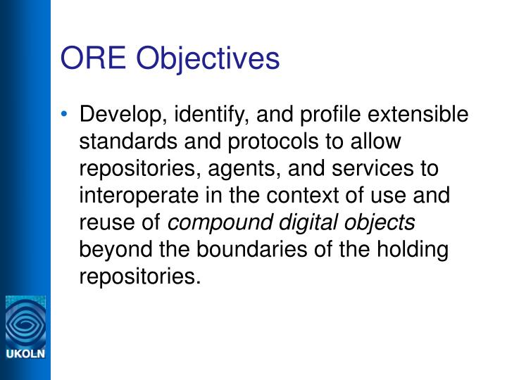 ORE Objectives