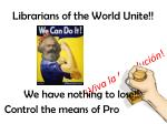 librarians of the world unite