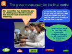 the group meets again for the final verdict