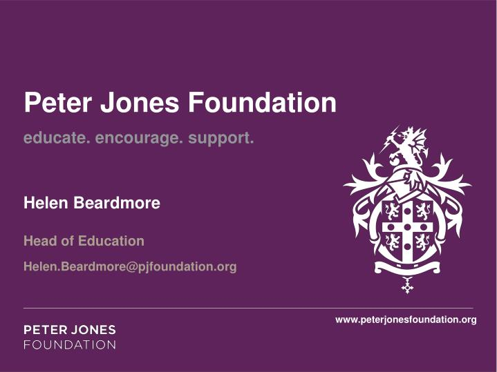 peter jones foundation educate encourage support n.