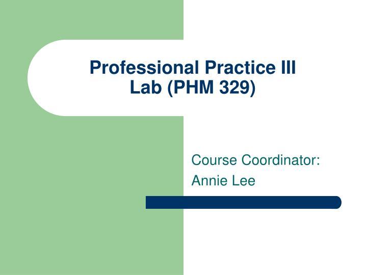 Professional practice iii lab phm 329