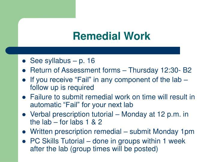 Remedial Work