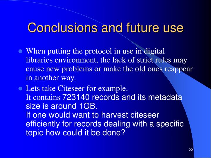 Conclusions and future use