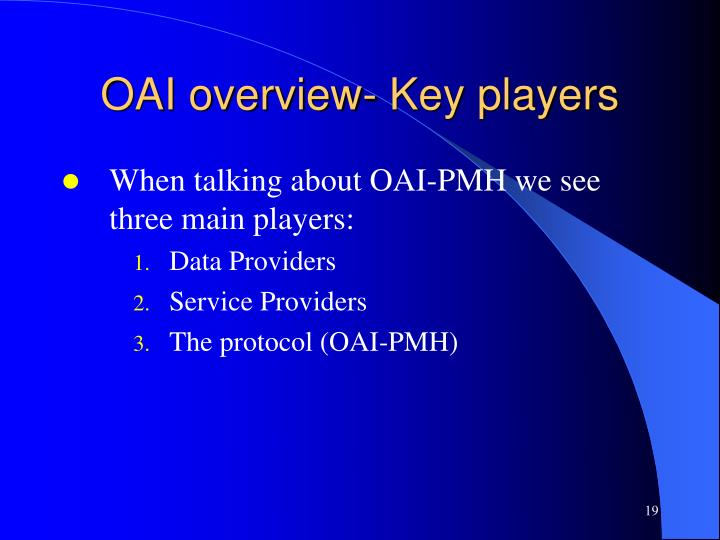 OAI overview- Key players