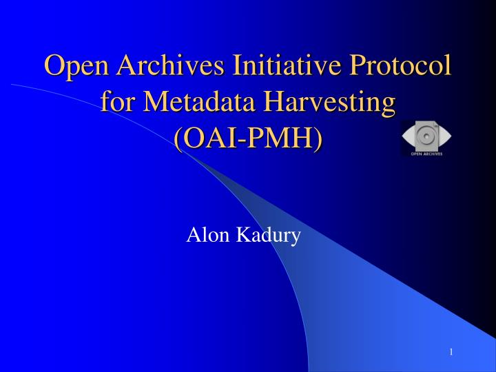 Open archives initiative protocol for metadata harvesting oai pmh