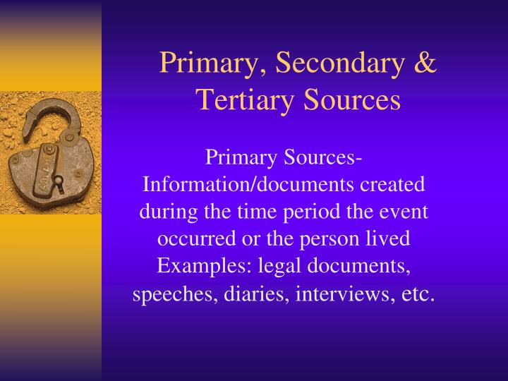 Primary, Secondary & Tertiary Sources