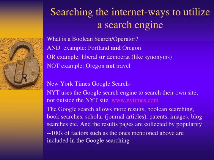 Searching the internet-ways to utilize a search engine
