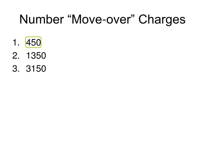 "Number ""Move-over"" Charges"