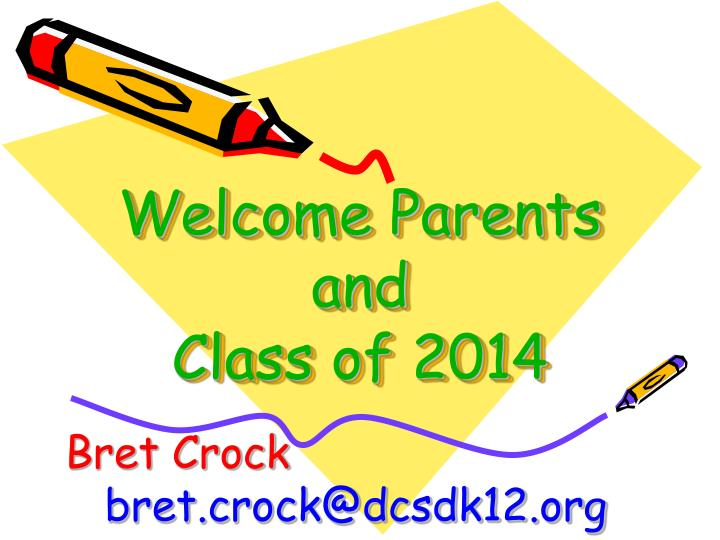 welcome parents and class of 2014 n.
