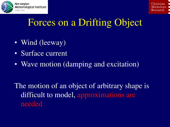 Forces on a Drifting Object