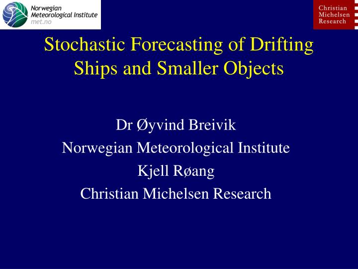Stochastic forecasting of drifting ships and smaller objects