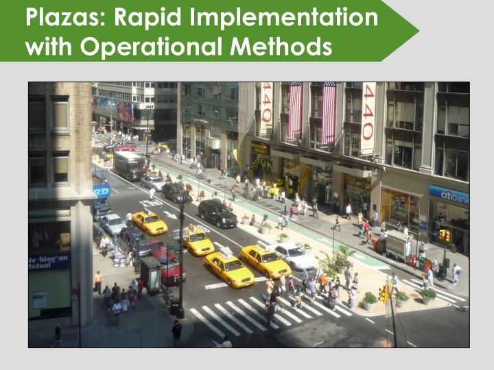 Plazas: Rapid Implementation