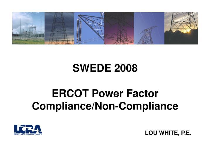 Swede 2008 ercot power factor compliance non compliance lou white p e