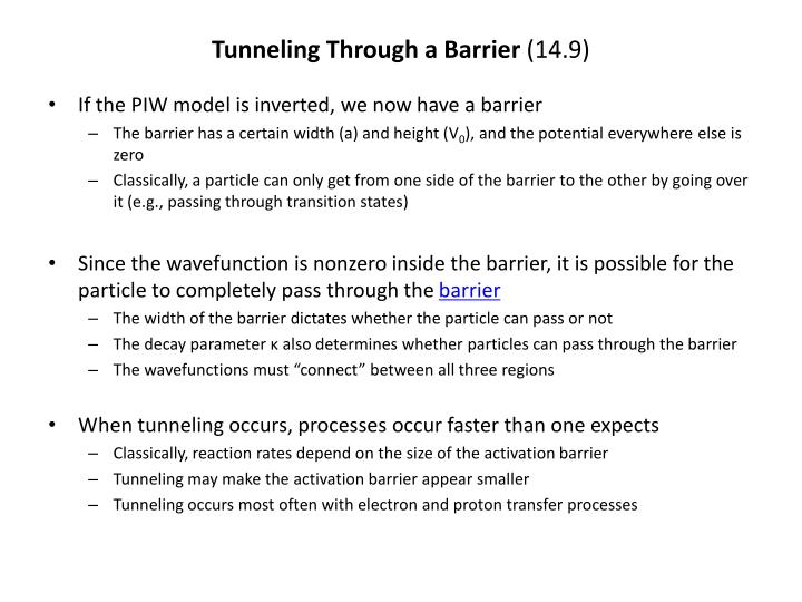 Tunneling through a barrier 14 9