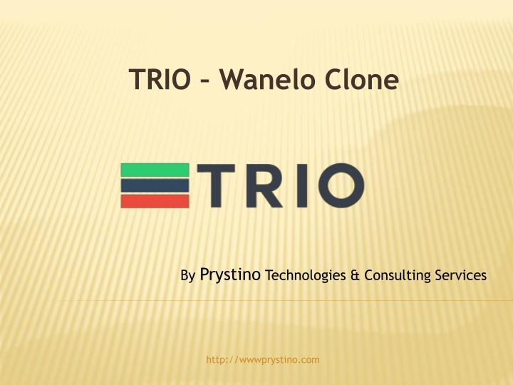 Trio wanelo clone