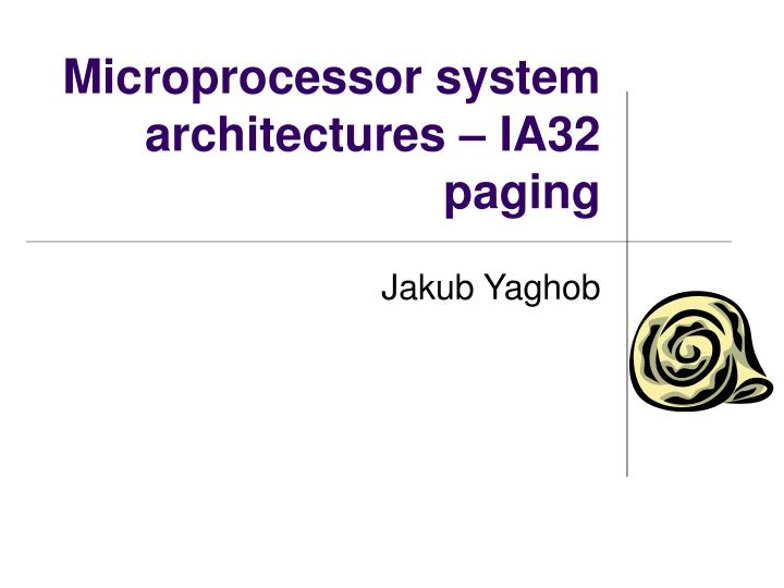 microprocessor system architectures ia32 paging