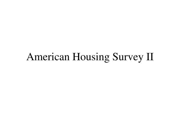american housing survey ii n.