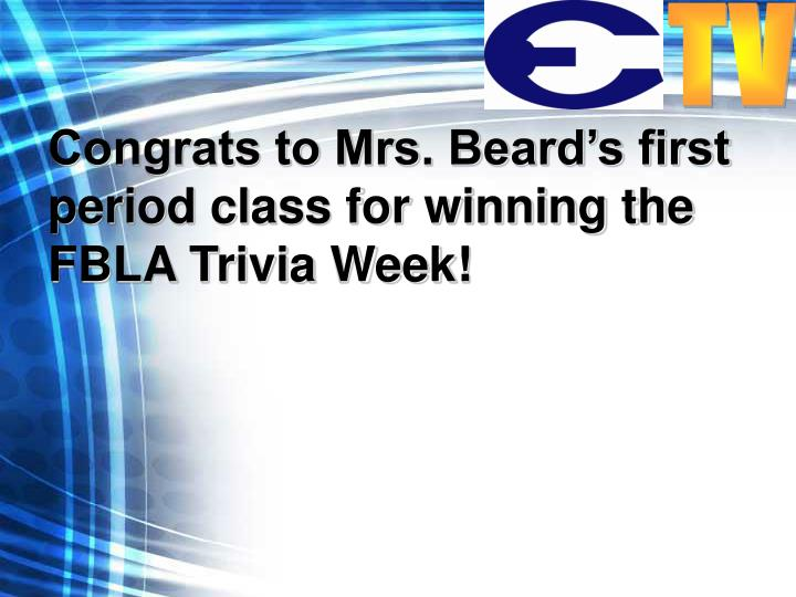 Congrats to Mrs. Beard's first period class for winning the FBLA Trivia Week!