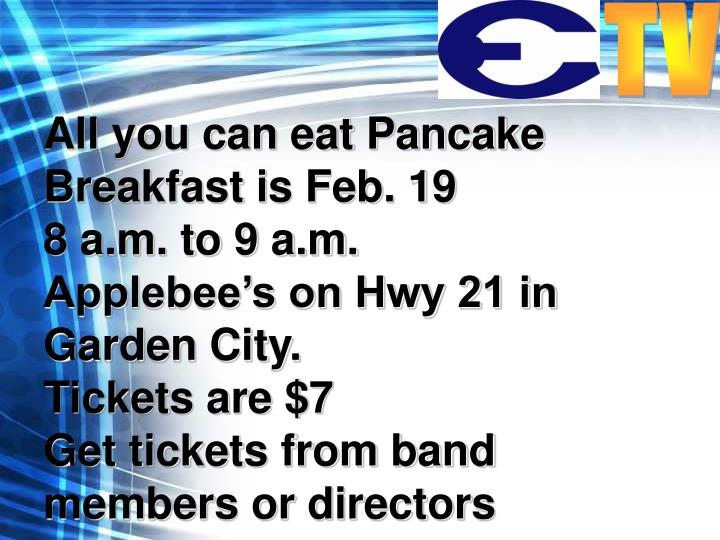 All you can eat Pancake Breakfast is Feb. 19