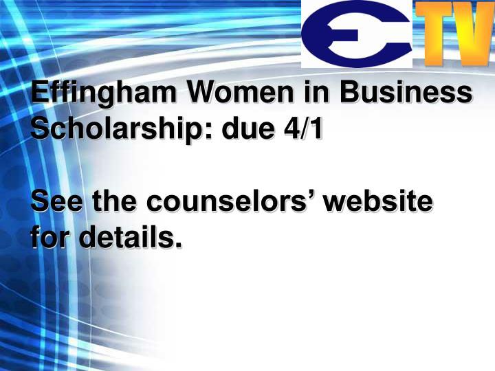 Effingham Women in Business Scholarship: due 4/1