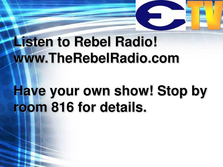 Listen to Rebel Radio!