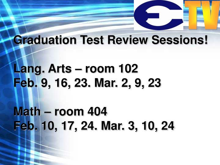 Graduation Test Review Sessions!