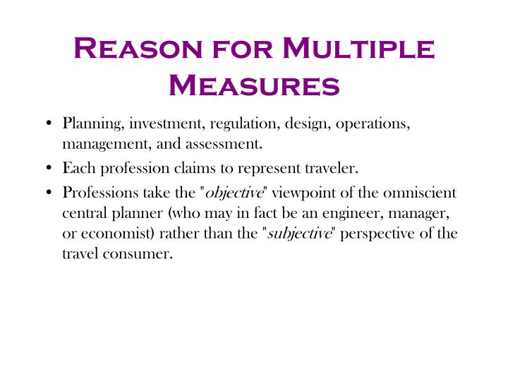 Reason for Multiple Measures