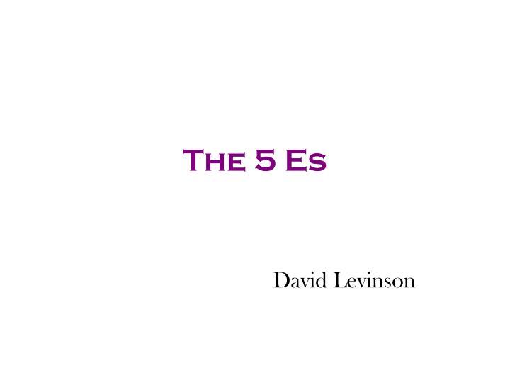 The 5 es