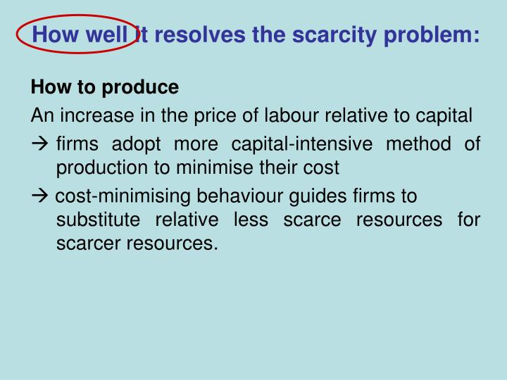How well it resolves the scarcity problem: